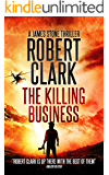 The Killing Business: A James Stone Thriller (Book 1 in The Killing Business Trilogy)