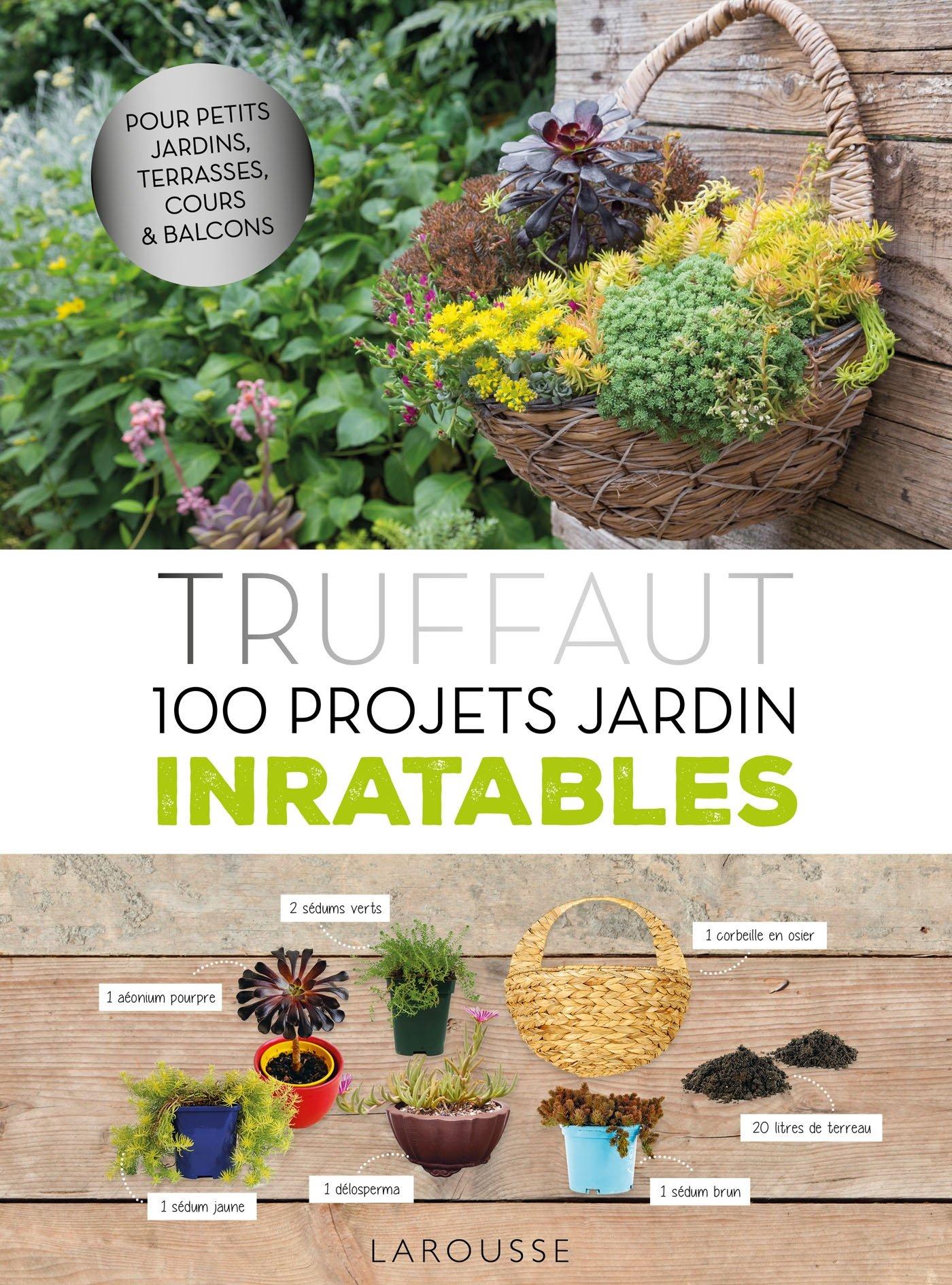 Amazon.fr - Truffaut - 100 projets jardin inratables - Catherine ...