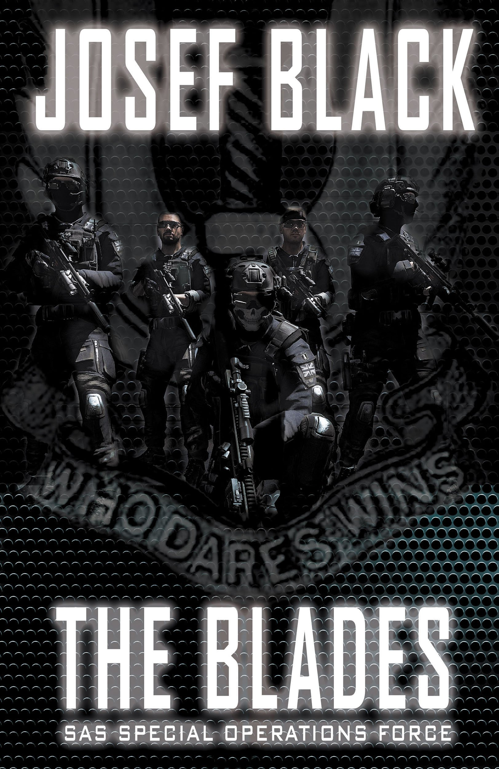Read Online The Blades: SAS Special Operations Force (The Blades SAS Series) ebook