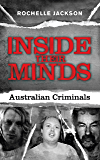 Inside Their Minds : Australian criminals