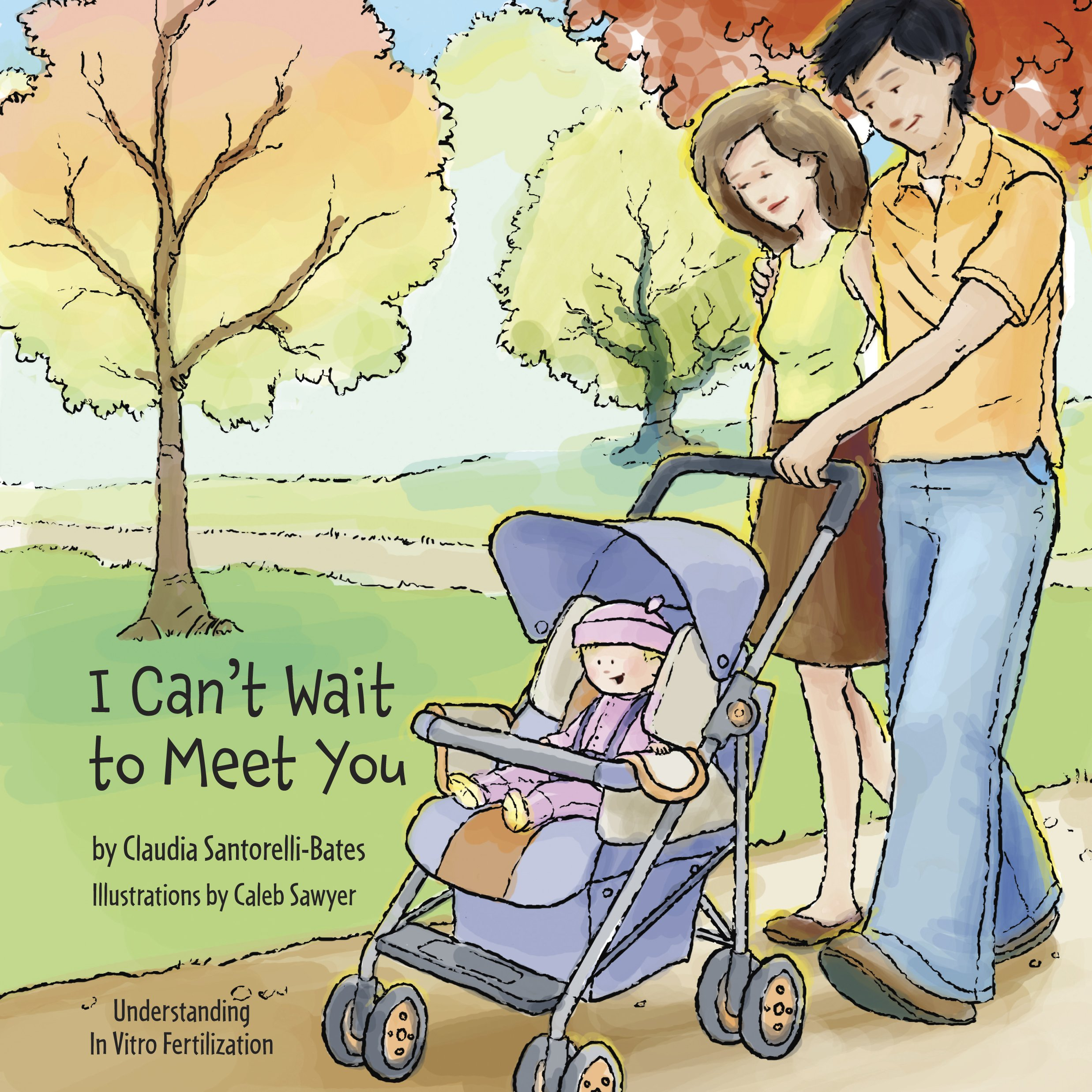 I Can T Wait To Meet You Claudia Santorelli Bates Caleb Sawyer 9780615319353 Amazon Com Books