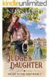 The Judge's Daughter (Escape to the West Book 7)