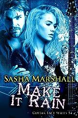 Make It Rain (The Guitar Face Series Book 5) Kindle Edition
