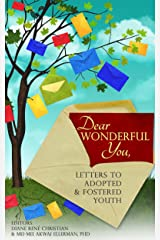 Dear Wonderful You, Letters to Adopted & Fostered Youth (The AN-YA Project) Kindle Edition