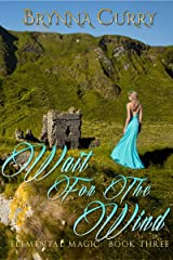 Wait for the Wind (Elemental Magic Book 3) Kindle Edition