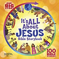 It's All About Jesus Bible Storybook (padded): 100 Bible Stories (One Big Story)