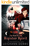 The Case of the Sinister Spirit (Jane Gallows Witch Private Investigator Book 1)