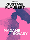 Madame Bovary (Pilgrim Classics Annotated) (English Edition)