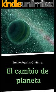 El cambio de planeta (Spanish Edition)