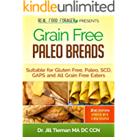 Grain Free Paleo Breads: Suitable for Paleo, Gluten Free, SCD and GAPS (Grain Free Paleo Cooking Book 1)