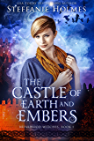 The Castle of Earth and Embers (Briarwood Witches Book 1) (English Edition)