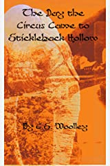 The Day the Circus came to Stickleback Hollow: A British Victorian mystery with danger, intrigue, gritty whimsy, an unlikely sleuthing trio, and a romance ... Mysteries of Stickleback Hollow Book 4) Kindle Edition