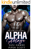 Alpha Ablaze (Waking the Dragons Book 2)