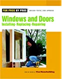 Windows & Doors: Installing, Repairing, Replacing (For Pros By Pros)