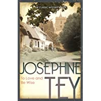 Tey, J: To Love and Be Wise