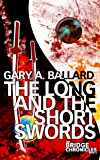 The Long and the Short Swords (The Bridge Chronicles Book 4)