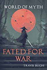 Fated for War (World of Myth Book 7) Kindle Edition
