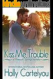 Kiss Me, Trouble: A Wescott Springs Novella