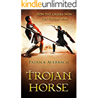 Trojan Horse: How the Greeks Won the Trojan War (Ancient Greece History Books)