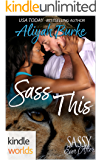 Sassy Ever After: Sass This (Kindle Worlds Novella)