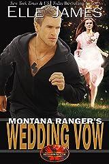 Montana Ranger's Wedding Vow (Brotherhood Protectors Book 8) Kindle Edition
