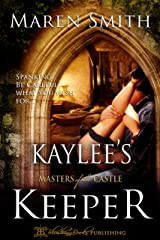 Kaylee's Keeper (Masters of the Castle Book 2) Kindle Edition