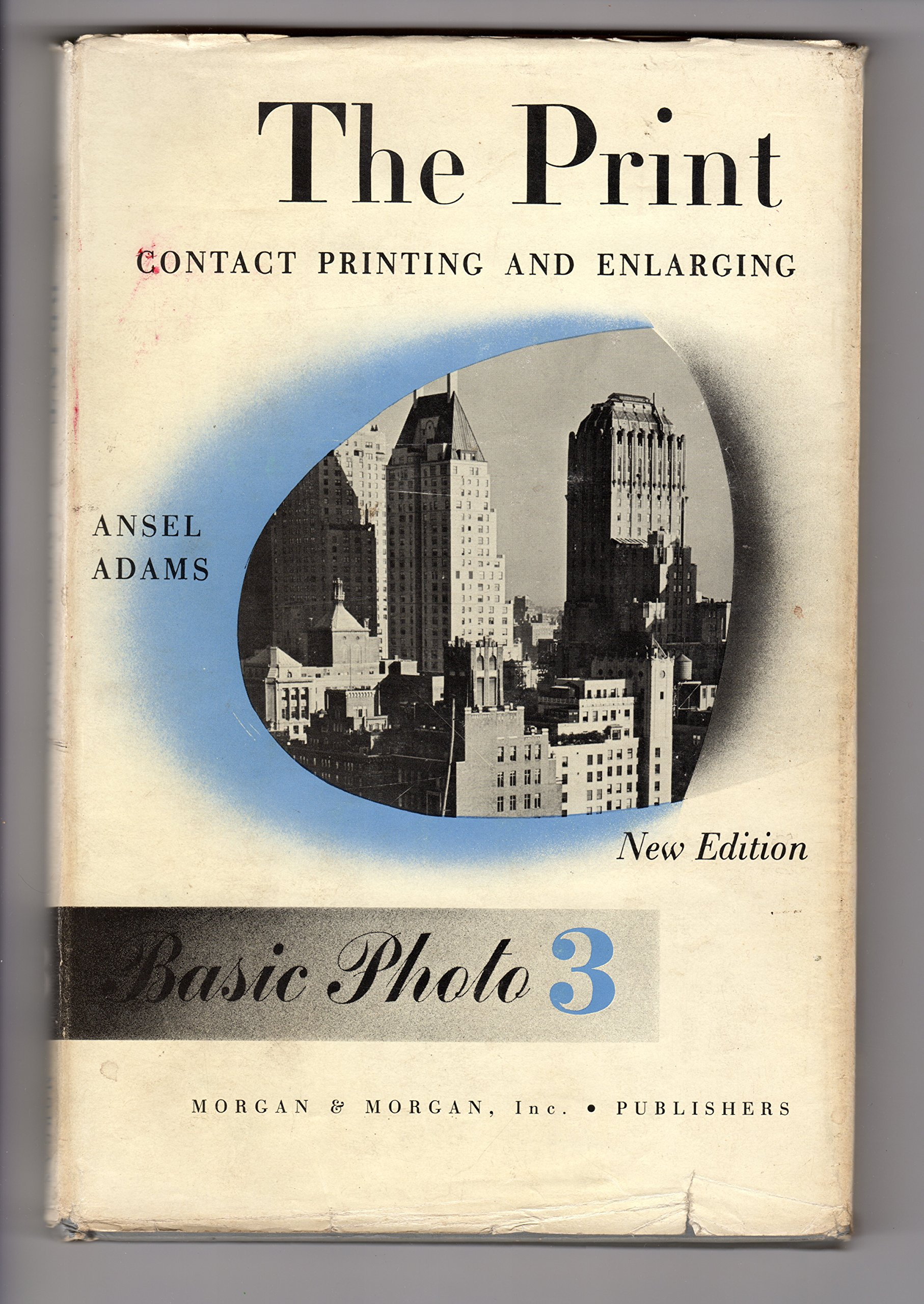 the print the new ansel adams photography series contact printing and enlarging book 3