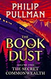 The Secret Commonwealth  The Book of Dust Volume Two: The Book of Dust Volume Two