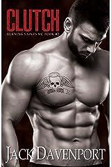 Clutch (Burning Saints MC Book 2) Kindle Edition
