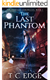 The Last Phantom: The Phantom Chronicles, Book 1