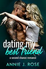 Dating My Best Friend: A Second Chance Romance Kindle Edition