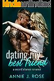 Dating My Best Friend: A Second Chance Romance (Forbidden Desires Book 1)