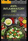 Anti Inflammatory Diet: Live Pain Free & Happy - Boost Immune System, Restore Health, & Feel Amazing