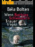 Wenn Barbies Schwestern Trauer tragen