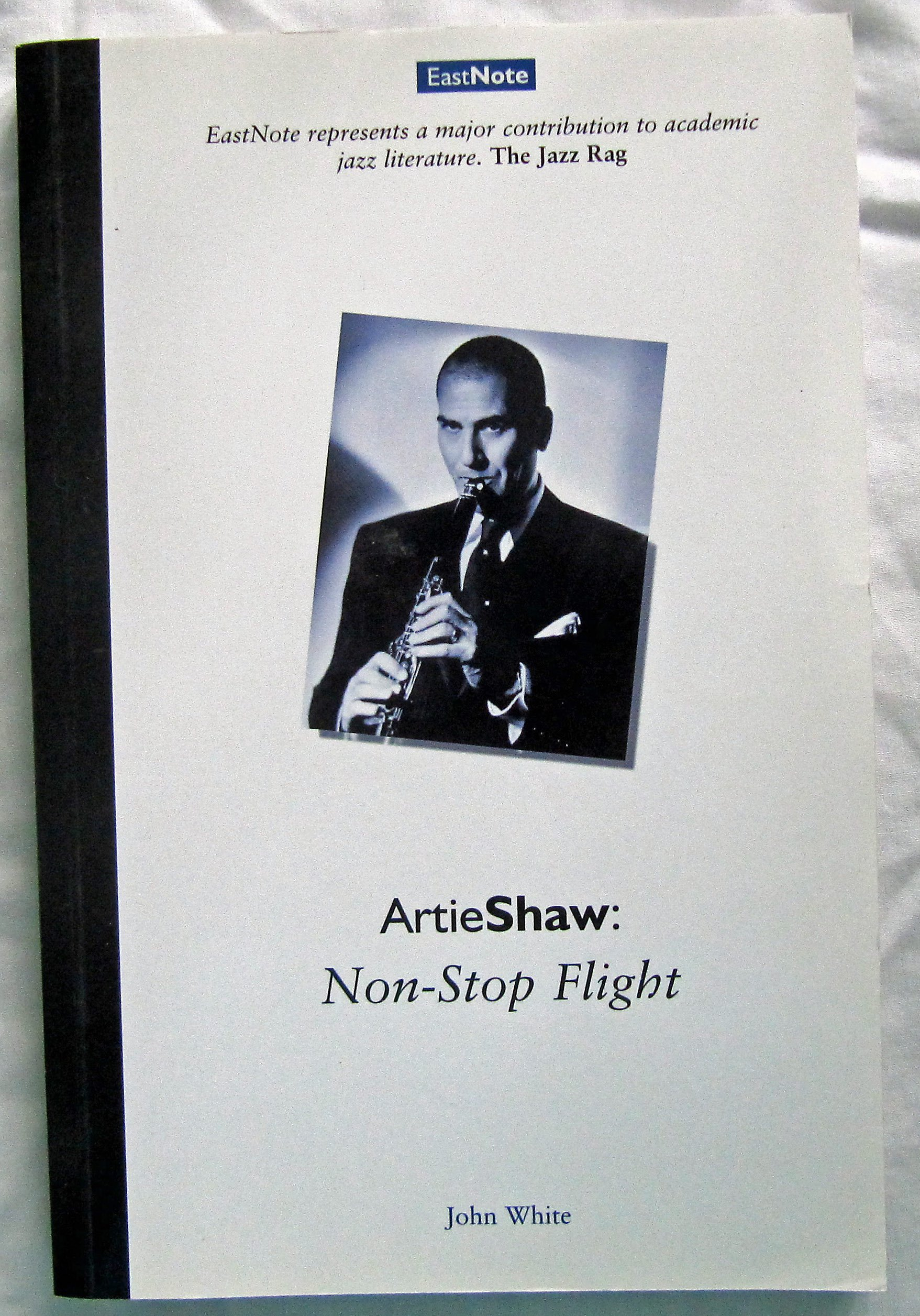 Non-Stop Flight: A Life of Artie Shaw (EastNote)