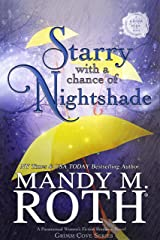Starry with a Chance of Nightshade: A Paranormal Women's Fiction Romance Novel (Grimm Cove Book 4) Kindle Edition