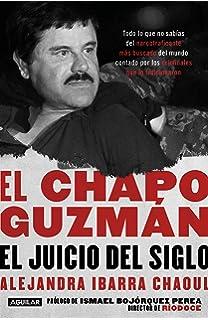 Cazando a El Chapo: La historia contada desde adentro por el ...