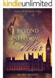 Beyond the Shadow of War (Sequel to Of Windmills & War) (English Edition)