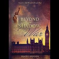 Beyond the Shadow of War (The War Trilogy - Book 2)
