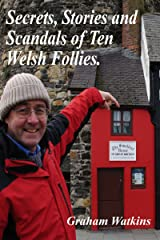 Secrets, Stories and Scandals of Ten Welsh Follies. Kindle Edition
