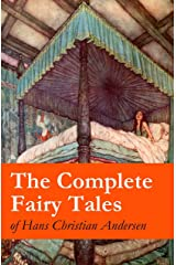 The Complete Fairy Tales of Hans Christian Andersen Kindle Edition