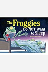 The Froggies Do NOT Want to Sleep Kindle Edition