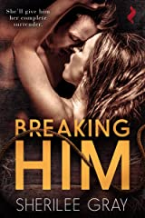 Breaking Him Kindle Edition