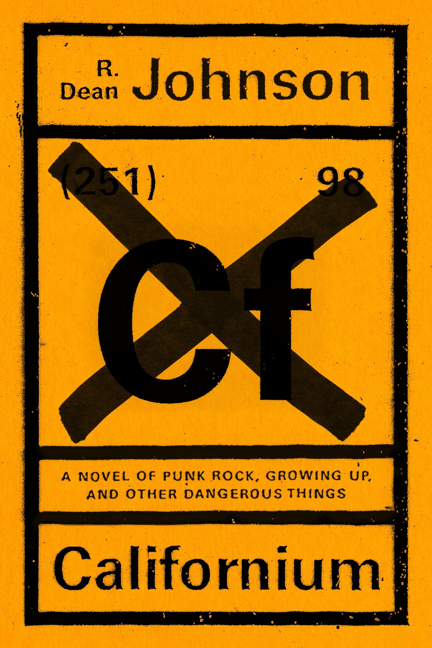Californium A Novel Of Punk Rock Growing Up And Other Dangerous