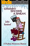 Granny Snows A Sneak (Fuchsia, Minnesota Book 3)