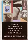 Seven Experiments That Could Change The World: A Do-It Yourself Guide to Revolutionary Science