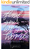 Find Your Way Home: A Hope Filled Love Story