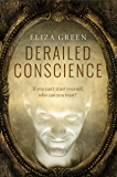 Derailed Conscience: A dark psychological thriller
