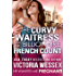 The Curvy Waitress and the Billionaire French Count (He Wanted Me Pregnant! Book 9)