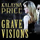 Grave Visions: Alex Craft Series #4